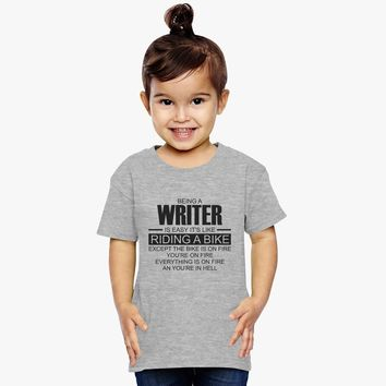 Being A Writer Is Easy It's Like Riding A Bike Toddler T-shirt