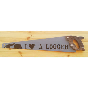 I love a logger hand painted saw, grey saw with logger, cut trees art, Rustic saw art, Christmas gifts, logger art, logger gifts, man gift