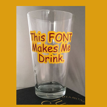 Funny Glasses ~ Comic Sans Funny Pint ~  Original Gift for English Teacher, Graduate Student, Secretary, Boss, Reader, cyber monday