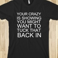 Supermarket: Your Crazy Is Showing from Glamfoxx Shirts