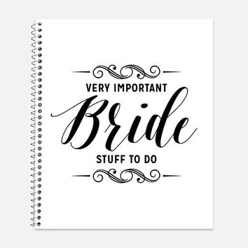 Bride to Be Notebook, Waterproof Cover, Bridal Shower Notebook or Journal, Just Engaged, College Ruled, Wedding Planner Notebook