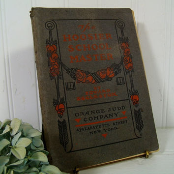 Antique Paperback Book The Hoosier School-Master A Novel by Edward Eggleston Published by Orange Judd Company 1903 Well Worn Handmade Book