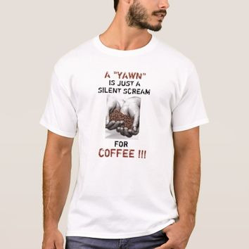 Coffee Lovers Humorous T-Shirt