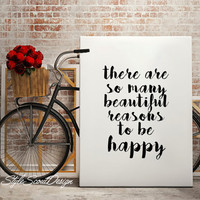Inspiring print, Wall quote, Beautiful reasons to be happy, typography print, printable art, Wall art, Inspirational poster, Quote art