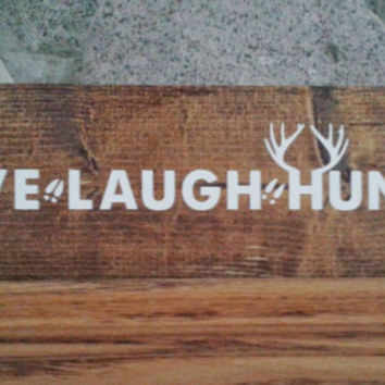 Live laugh hunt sign | wood block sign | hunting decor