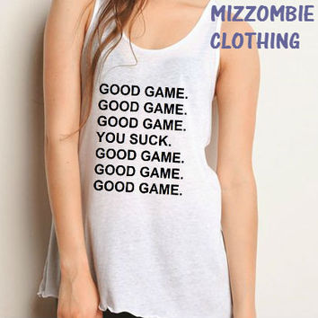 Good Game You suck sports   tank top racerback A loose Fitting Feminine Racerback soft   Ladies Tank Top. softball football team