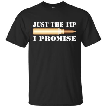 Cool Just The Tip I Promise Gun Support T-Shirt