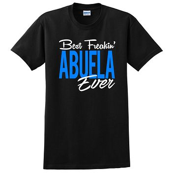 Best freakin abuela ever best grandma grandmother mother's day Christmas holidays T Shirt