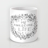 Awesome life Mug by IoanaStefPhotography
