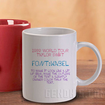 Taylor Swift 1989 World Tour Font Kabel Mug and Cup / Custom Mug / Custom Cup