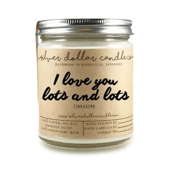 I Love You Lots & Lots - 8oz Scented Candle