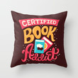 Certified Book Addict Throw Pillow by Risa Rodil   Society6