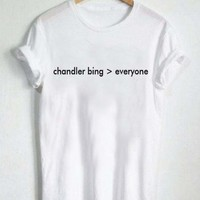 chandler bing everyone T Shirt Size XS,S,M,L,XL,2XL,3XL