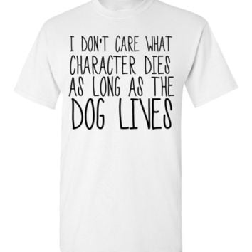 I Dont' Care What Character Dies as Long as the Dog Lives