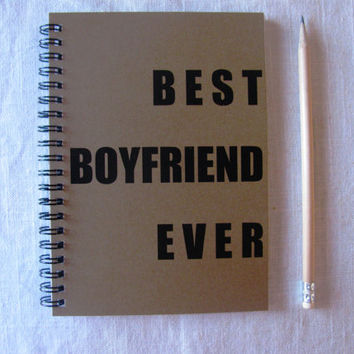 BEST BOYFRIEND EVER - 5 x 7 journal