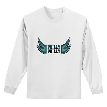 Philly Philly Funny Beer Drinking Adult Long Sleeve Shirt by TooLoud