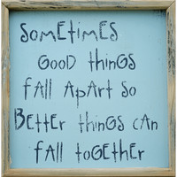 Sometimes Good Things Fall Apart Wall Decor