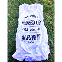 """Little Messed Up"" Women's Muscle Tank"