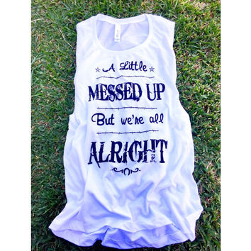 """Little Messed Up"" Women's Tank"