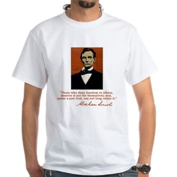 Abe Lincoln FREEDOM Quote Shirt> Lincoln Those Who Deny Freedom Quote> Scarebaby Design
