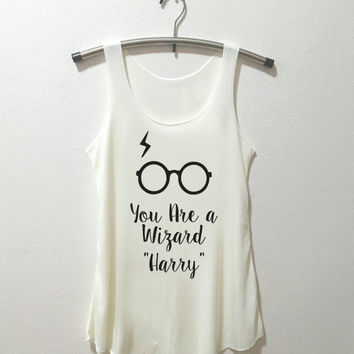 Harry Potter Tank Top You are a wizard Harry Tee Shirt Quotes tumblr t shirt with sayings Inspired by Harry Potter Vintage Style