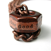 One Good Turn Deserves Another, Hex Nut Necklace, Copper, Inspirational, Industrial Chic Jewelry, Mens Accessories, Metal, Rugged, Manly