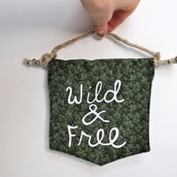 Wall Flag // Wild & Free // Hand-Painted Wall Hanging // Pennant // Banner  // Outdoorsman Decor // Henry David Thoreau // Explorations