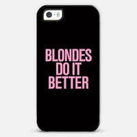 Blondes do it better iPhone 5s case by Rex Lambo | Casetagram
