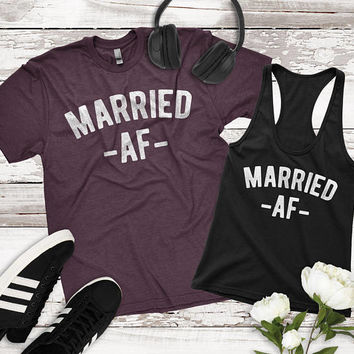 Married AF Shirt - Matching Couple Shirts, Bride Tank Top, Married AF Tank, Honeymoon Shirts Tees Tanks, Wedding Couple Gift, Bridal Shower