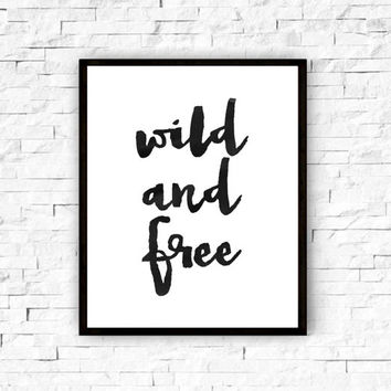 "Printable art""Wild and free""Motivational poster,Inspirational poster,Wall decor,Home decor,Word art,Typography quote,Printable poster"