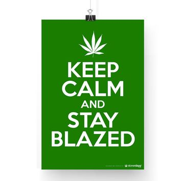 "MARIJUANA POSTER KEEP CALM AND STAY BLAZED 13""X19"""