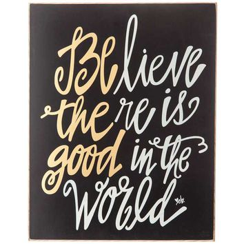 Believe There is Good in the World Sign | Hobby Lobby | 1135490