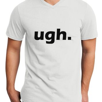 ugh funny text Adult V-Neck T-shirt by TooLoud