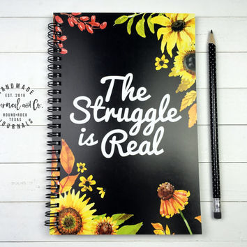 Writing journal, spiral notebook, bullet journal, sketchbook, sunflowers, black floral, blank lined grid paper - The struggle is real