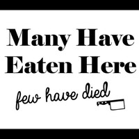 Funny Kitchen Décor / Many Have Eaten Here Few Have Died / Gallery Wall / Quote
