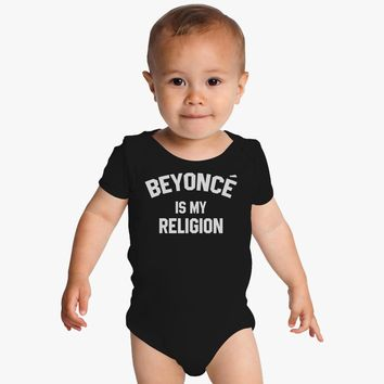 Beyonce Is My Religion Baby Onesuits