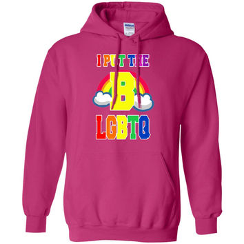 I Put The B in LGBTQ  Hoodie