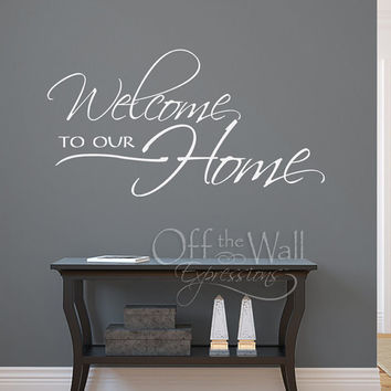 Vinyl Wall Decal - Welcome to our Home - wall words expressions -  vinyl decal entryway