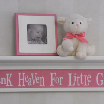 "Thank Heaven For Little Girls on 30"" Shelf Linen White and Pink Whimsical Nursery Wall Decor"