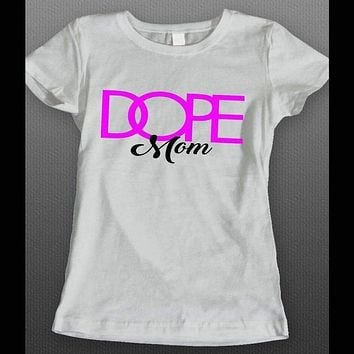 MOTHER'S DAY DOPE MOM LADIES SHIRT