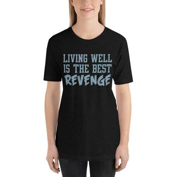 a0363c4c9ea Living Well Is The Best Revenge Short-Sleeve Graphic T Shirts Wo