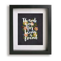Thank You For Being A Friend / Andrew Gold - Golden Girls Theme Song, Lyric Art Print, wedding party gift ideas, floral typography, wall art