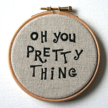 Oh You Pretty Thing Hand Embroidered Framed Wall by Samskiart