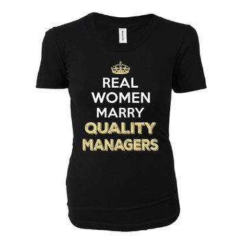 Real Women Marry Quality Managers. Cool Gift - Ladies T-shirt