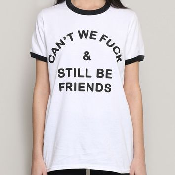STILL BE FRIENDS UNISEX RINGER TEE