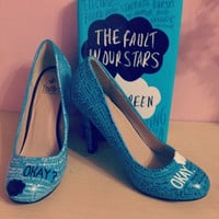 The Fault in our Stars quote inspired hand painted high heeled shoes ladies - made to order