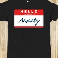 My name is Anxiety