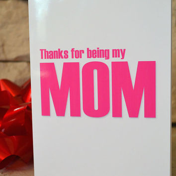 Funny Greeting Card - Thanks For Being My Mom - Funny Adult Novelty Mother's Day Cards