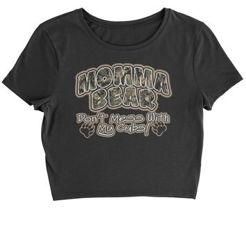 Momma Bear Camo Don't Mess WIth My Cubs Cropped T-Shirt