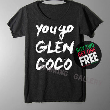You Go Glen CoCo Shirt Mean Girls Shirt TShirt T Shirt Tee Shirts - Size S M L